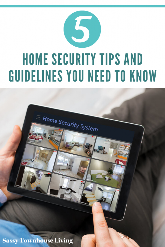 Home Security Tips and Guidelines You Need To Know - Sassy Townhouse Living