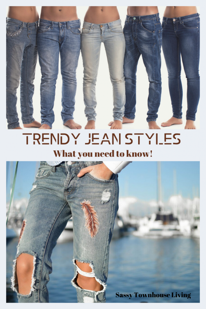Trendy Jean Styles And What You Need To Know - Sassy Townhouse Living