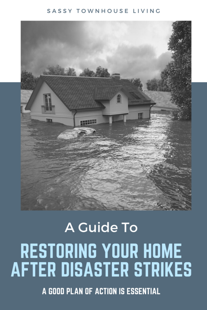 A Guide To Restoring Your Home After Disaster Strikes - Sassy Townhouse Living