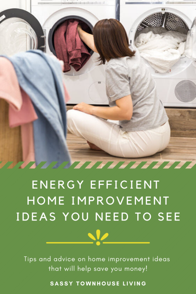 Energy Efficient Home Improvement Ideas You Need To See - Sassy Townhouse Living