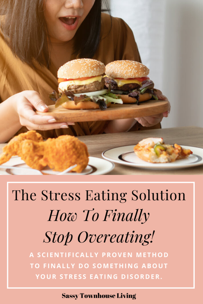 The Stress Eating Solution - How To Stop Overeating - Sassy Townhouse Living