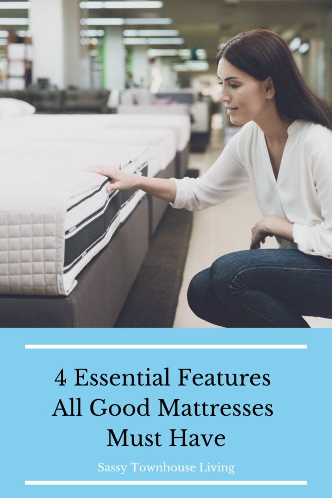 4 Essential Features All Good Mattresses Must Have - Sassy Townhouse Living