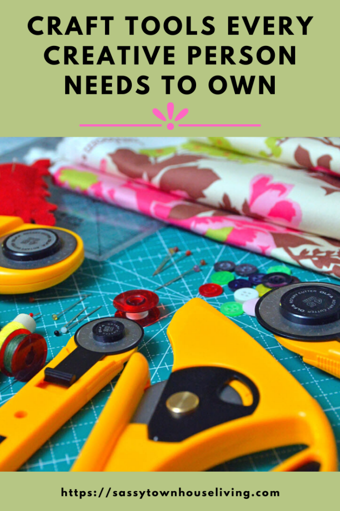 Craft Tools Every Creative Person Needs To Own - Sassy Townhouse Living