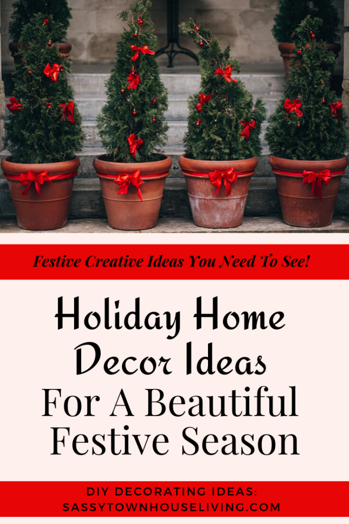 Holiday Home Decor Ideas For A Beautiful Festive Season - Sassy Townhouse Living