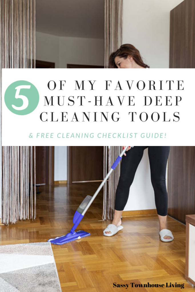 5 Of My Favorite Must-Have Deep Cleaning Tools & Free Cleaning Checklist Guide! Sassy Townhouse Living
