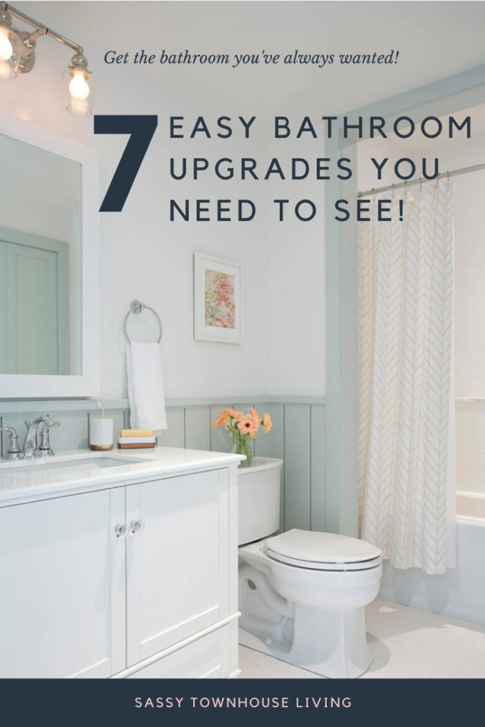 7 Easy Bathroom Upgrades You Need To See - Sassy Townhouse Living