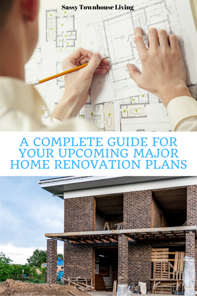 A Complete Guide For Your Upcoming Major Renovation Plans - Sassy Townhouse Living