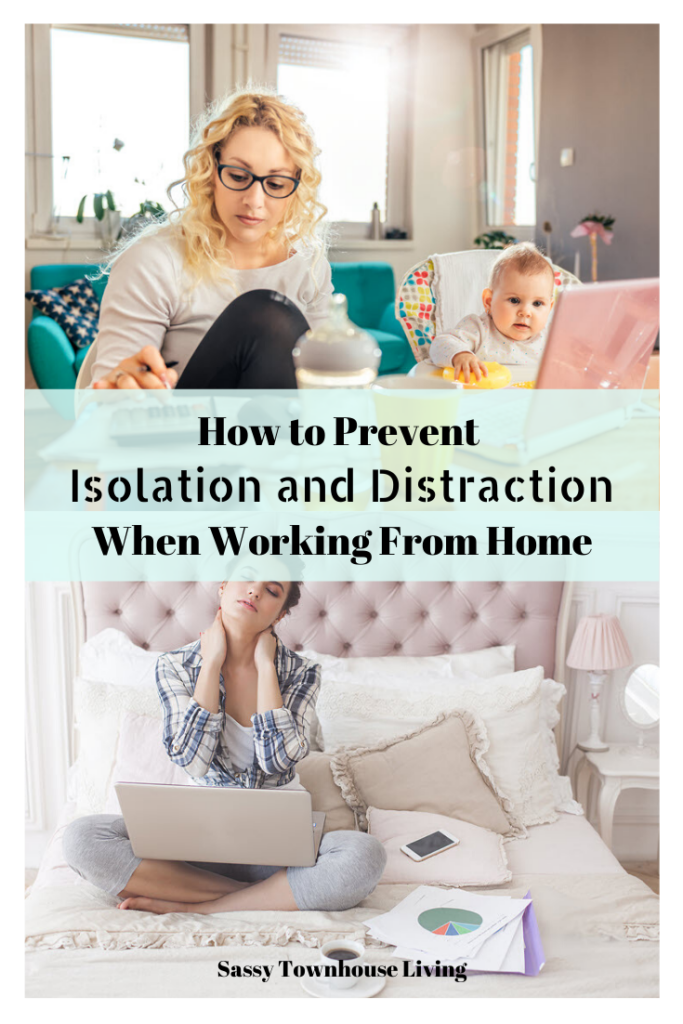 How to Prevent Isolation and Distraction When Working From Home - Sassy Townhouse Living