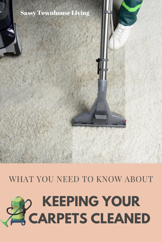 What You Need To Know About Carpets Cleaned - Sassy Townhouse Living