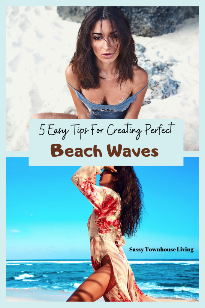 5 Easy Tips For Creating Perfect Beach Waves - Sassy Townhouse Living