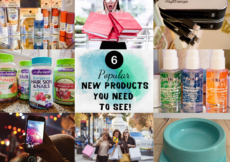 6 Popular New Products You Need To See!