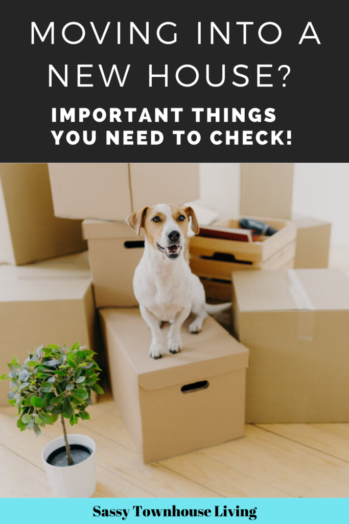 Moving Into A New House_ Important Things You Need To Check - Sassy Townhouse Living