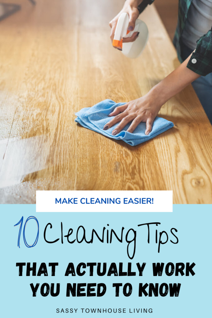 10 Cleaning Tips That Actually Work You Need To Know - Sassy Townhouse Living