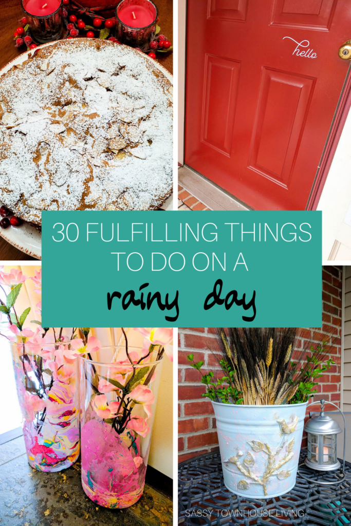 30 Fulfilling Things To Do On A Rainy Day - Sassy Townhouse Living