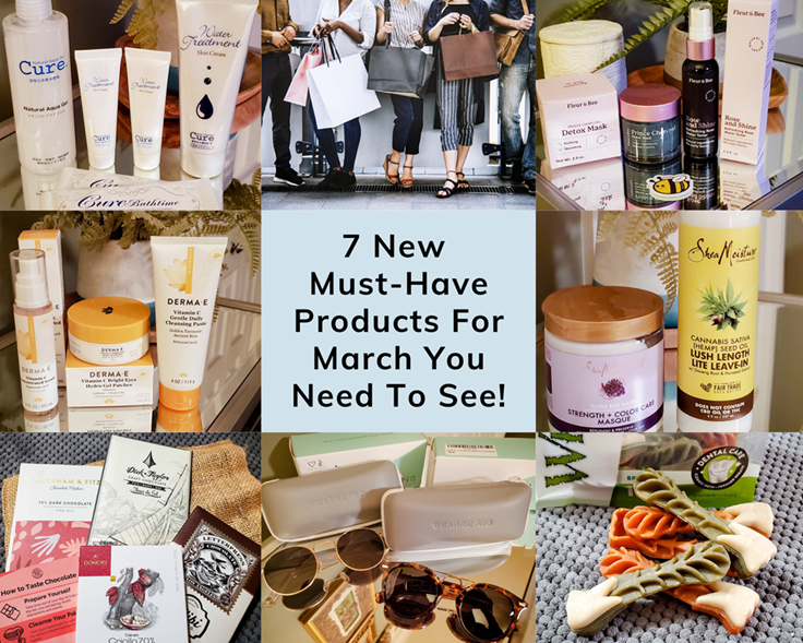 7 New Must Have Products For March You Need To See