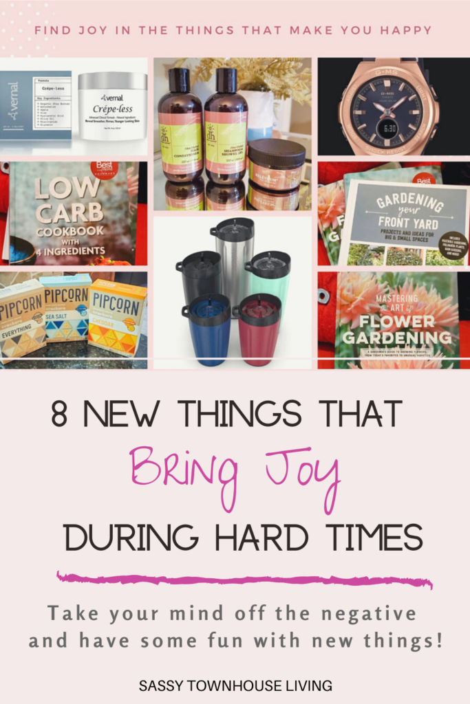 8 New Things That Bring Joy During Hard Times - Sassy Townhouse Living