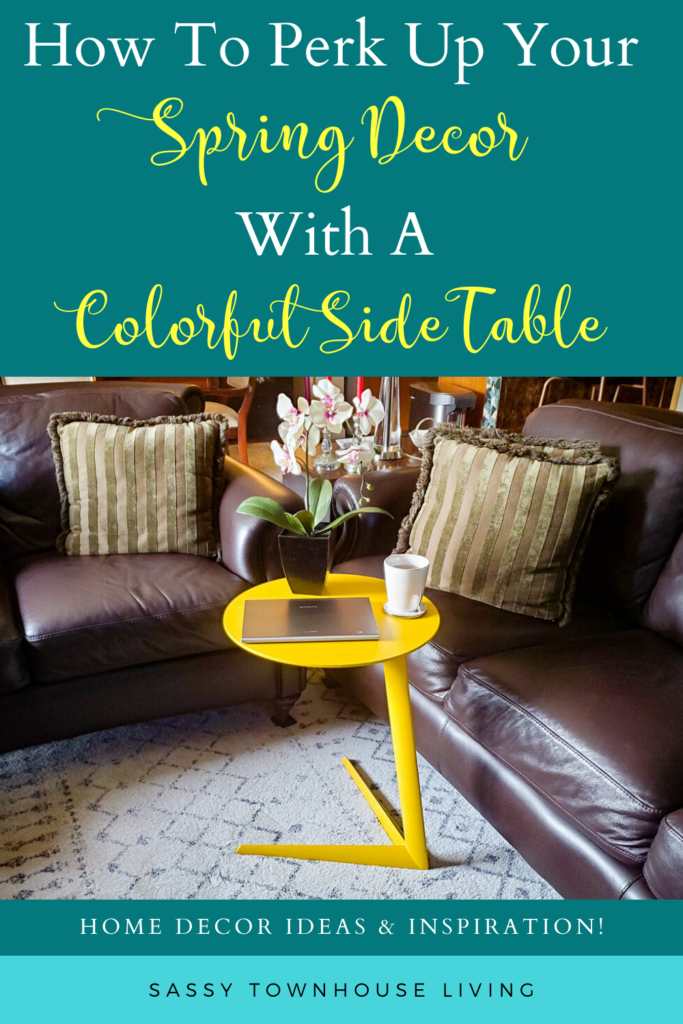 How To Perk Up Your Spring Decor With A Colorful Side Table - Sassy Townhouse Living
