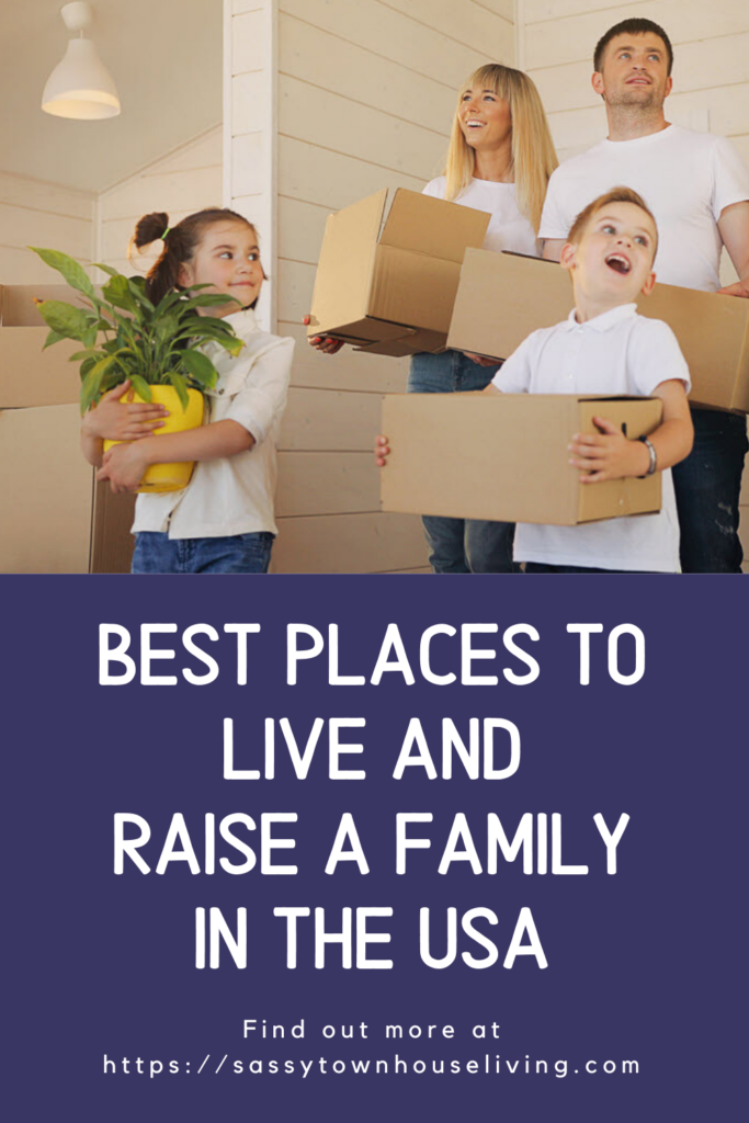 Best Places to Live and Raise a Family In The USA - Sassy Townhouse Living