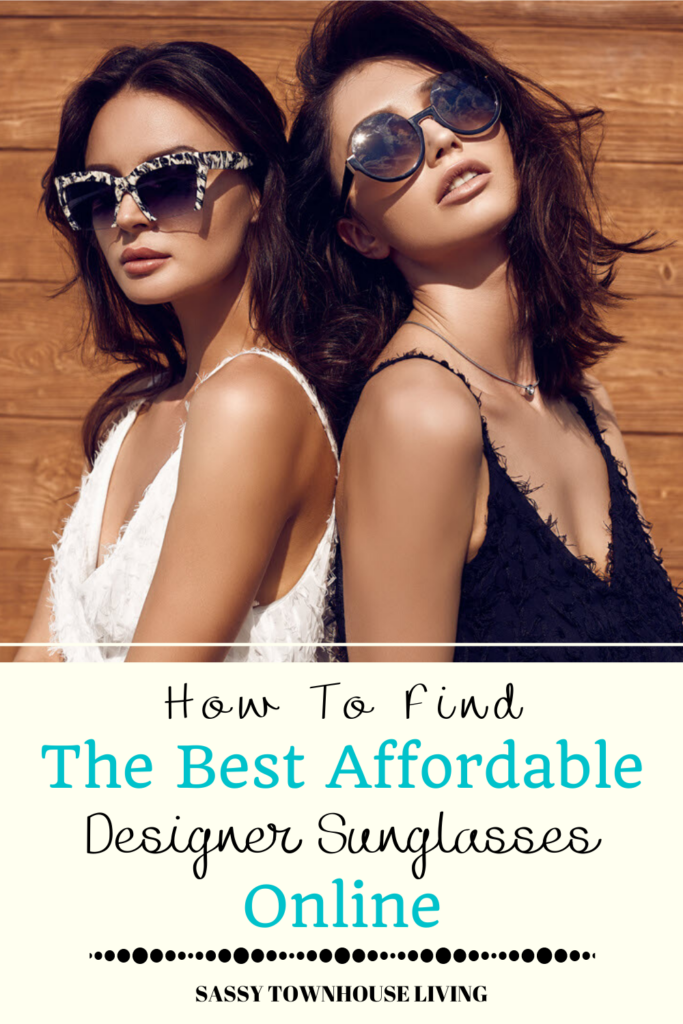 How To Find The Best Affordable Designer Sunglasses Online - Sassy Townhouse Living