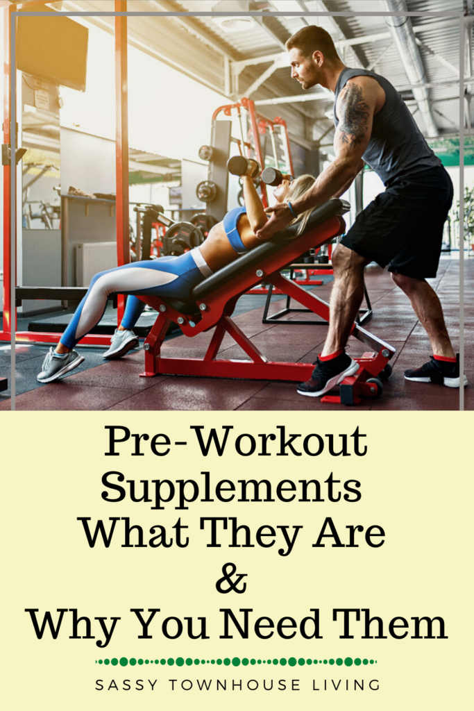 Pre-Workout Supplements What They Are & Why You Need Them - Sassy Townhouse Living