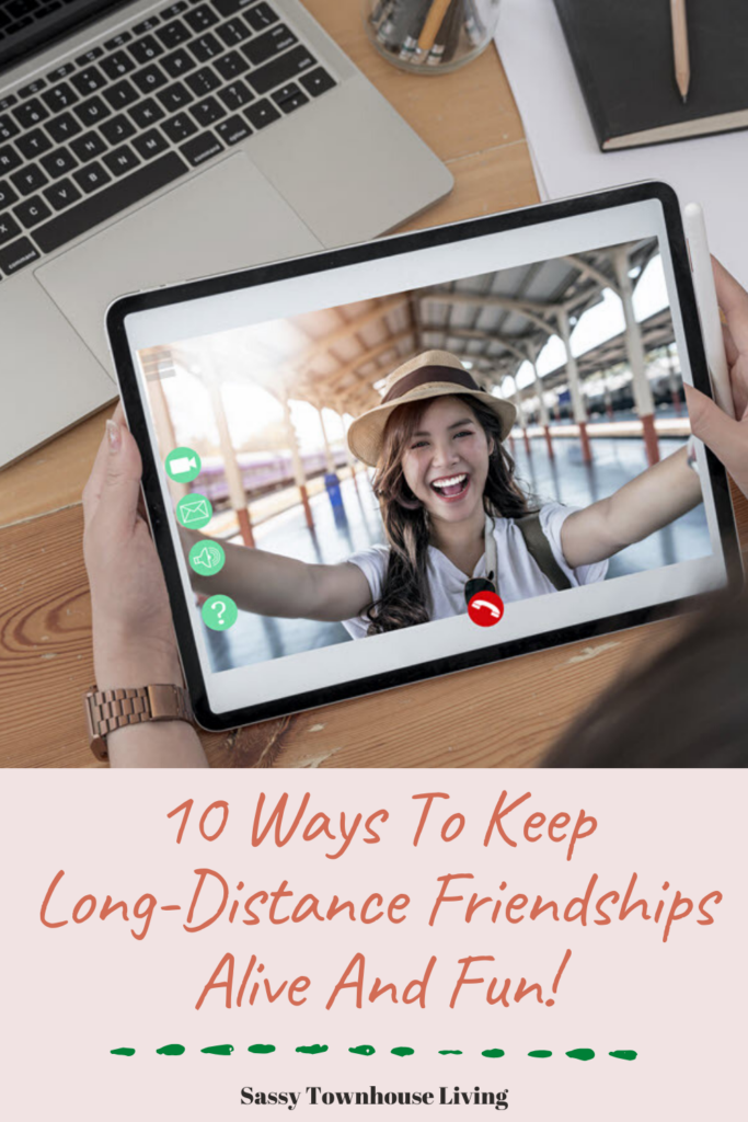 10 Ways To Keep Long-Distance Friendships Alive And Fun - Sassy Townhouse Living