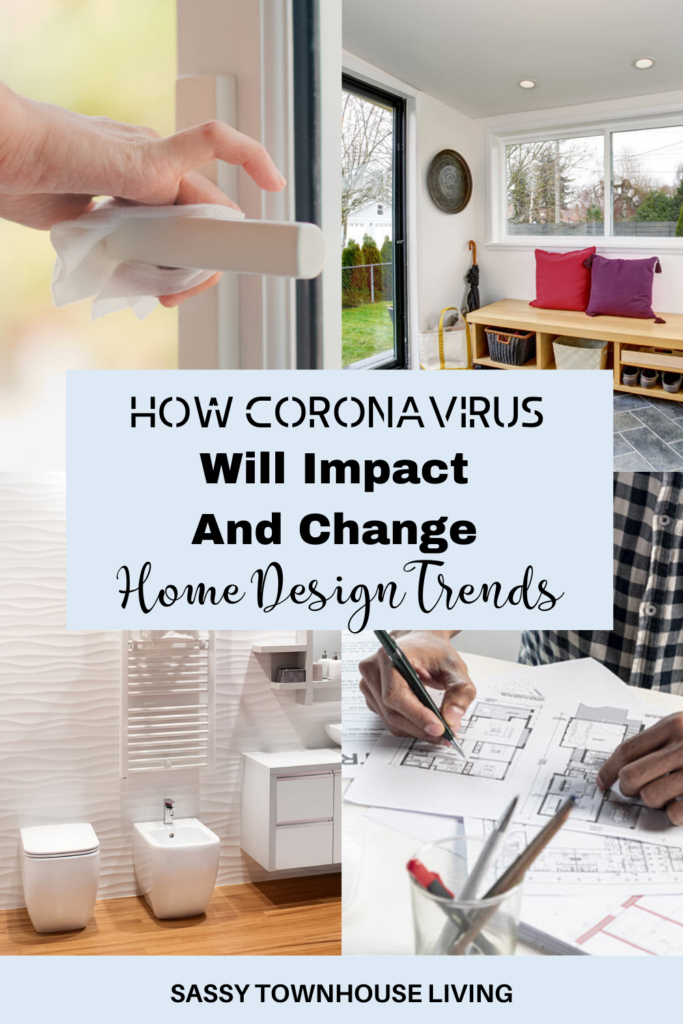 How Coronavirus Will Impact And Change Home Design Trends - Sassy Townhouse Living