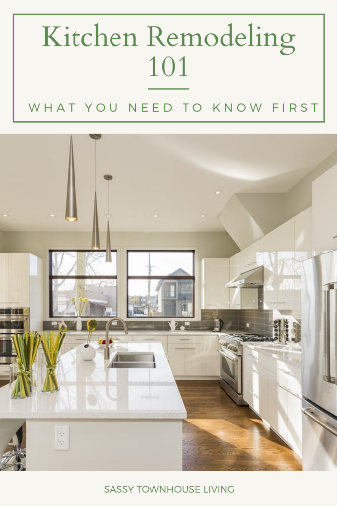 Kitchen Remodeling 101 What You Need To Know First - Sassy Townhouse Living