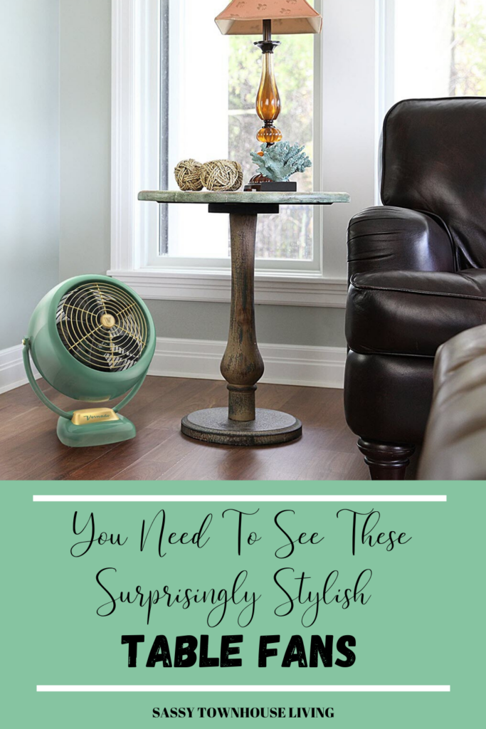You Need To See These Surprisingly Stylish Table Fans - Sassy Townhouse Living