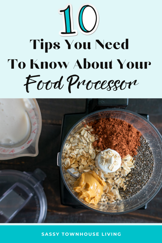 10 Tips You Need To Know About Your Food Processor - Sassy Townhouse Living