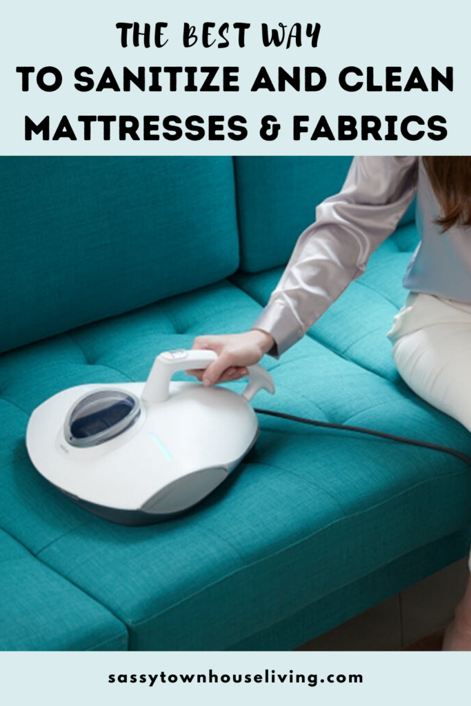The Best Way To Sanitize And Clean Mattresses & Fabrics - Sassy Townhouse Living