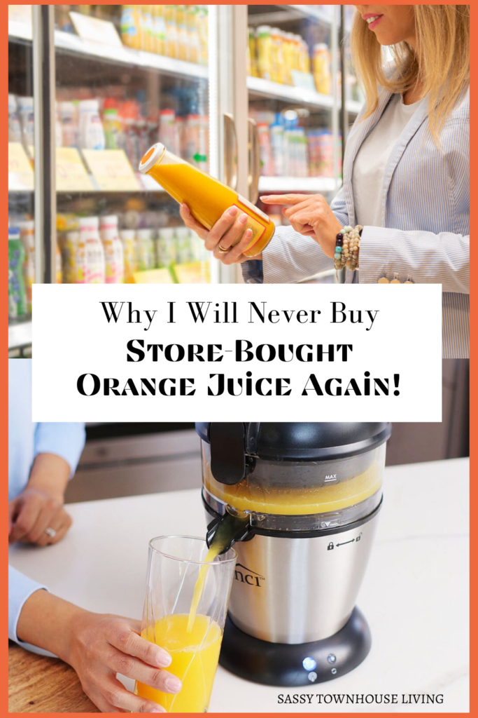 Why I Will Never Buy Store Bought Orange Juice Again - Sassy Townhouse Living