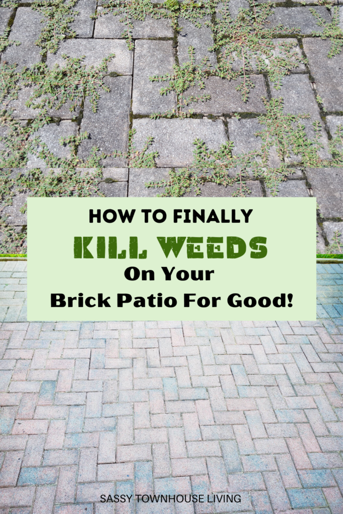 How To Finally Kill Weeds On Your Brick Patio For Good - Sassy Townhouse Living