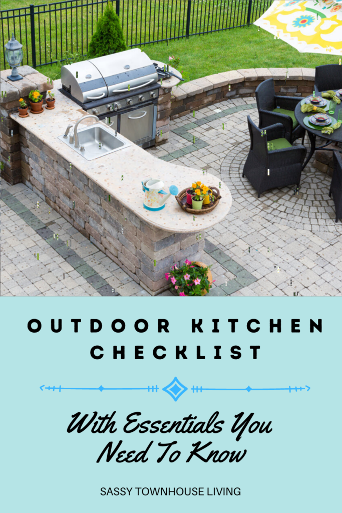 Outdoor Kitchen Checklist With Essentials You Need To Know - Sassy Townhouse Living
