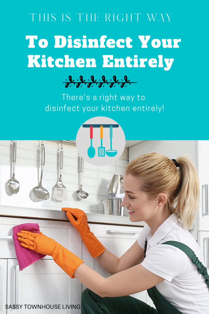 This Is The Right Way To Entirely Disinfect Your Kitchen - Sassy Townhouse Living