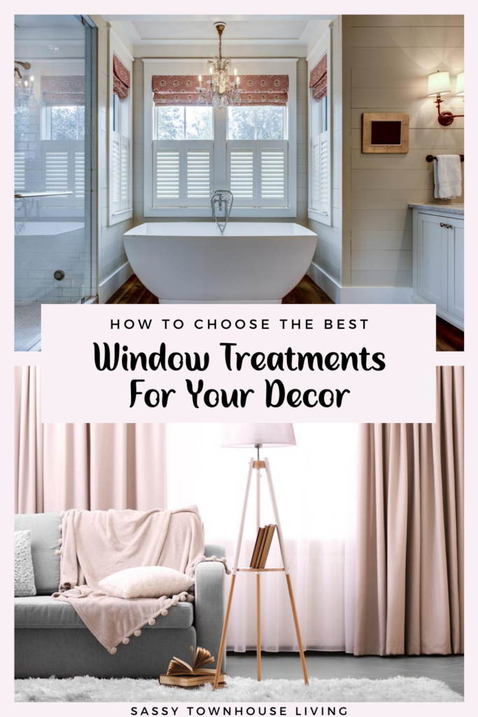 How To Choose The Best Window Treatments For Your Decor - Sassy Townhouse Living