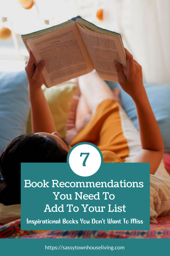 Book Recommendations You Need To Add To Your List - Sassy Townhouse Living