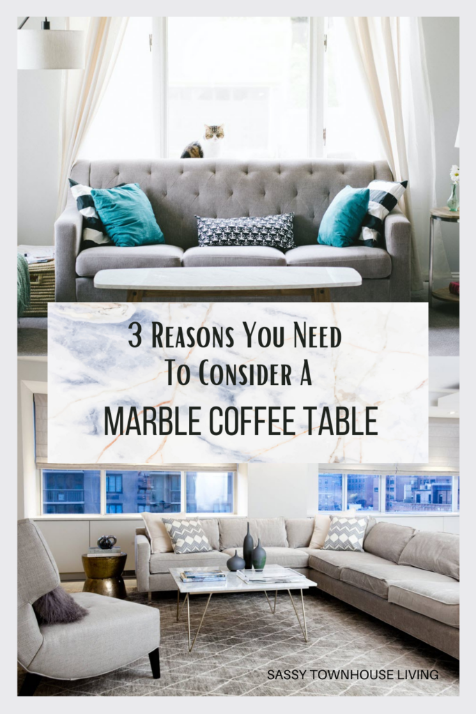 3 Reasons You Need To Consider A Marble Coffee Table - Sassy Townhouse Living