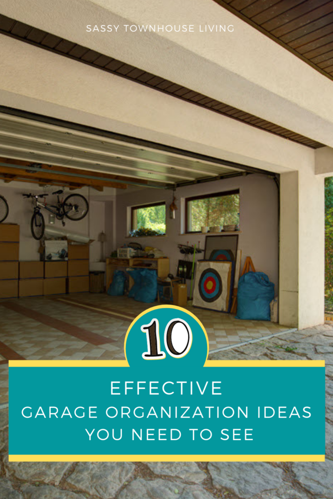 Effective Garage Organization Ideas You Need To See - Sassy Townhouse Living