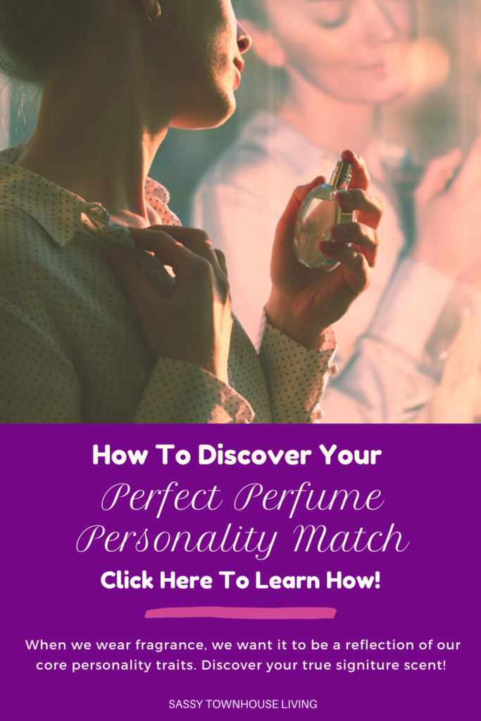 How To Discover Your Perfect Perfume Personality Match - Sassy Townhouse Living