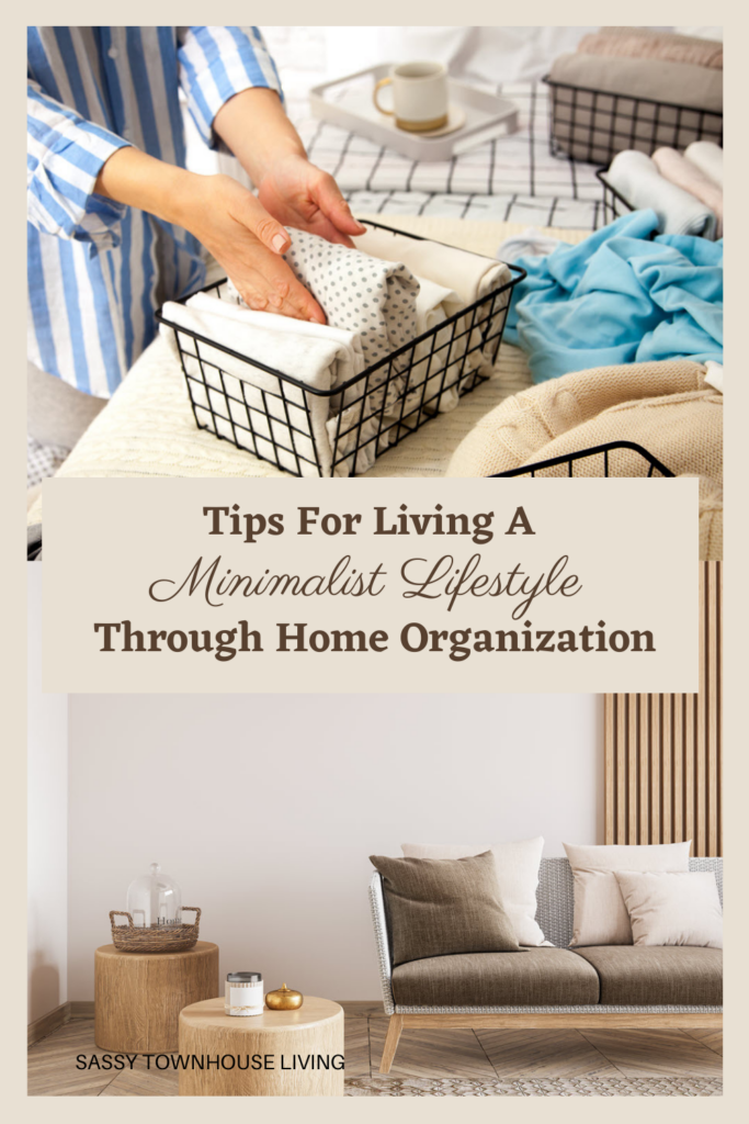Tips For Living A Minimalist Lifestyle Through Home Organization