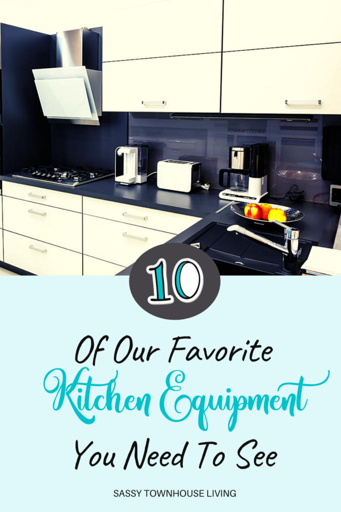 10 Of Our Favorite Kitchen Equipment You Need To See - Sassy Townhouse Living