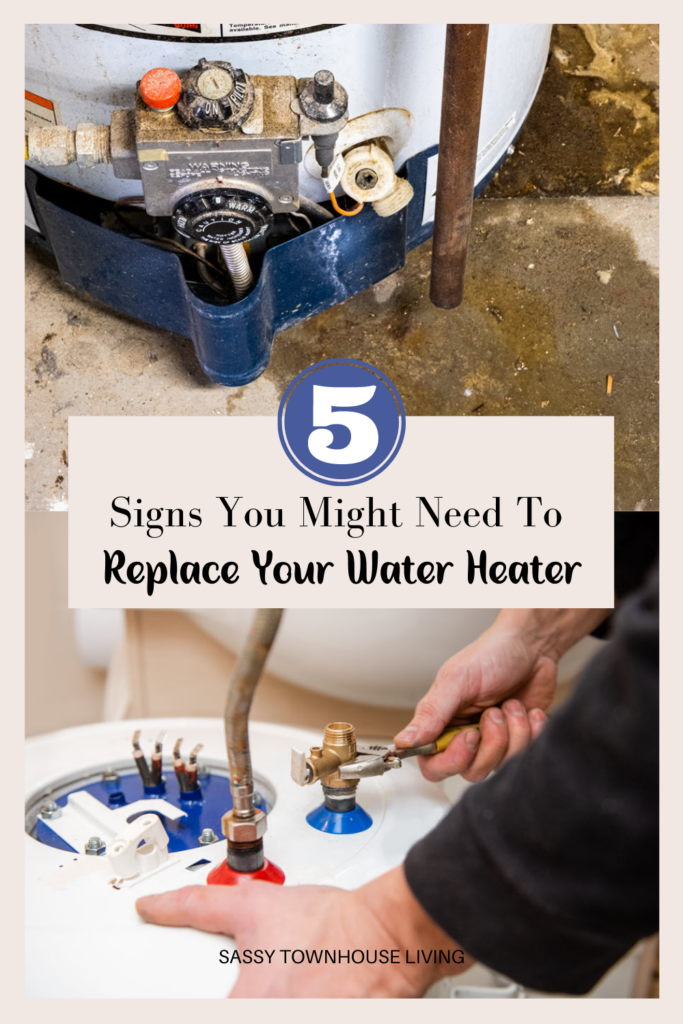 5 Signs You Might Need To Replace Your Water Heater - Sassy Townhouse Living