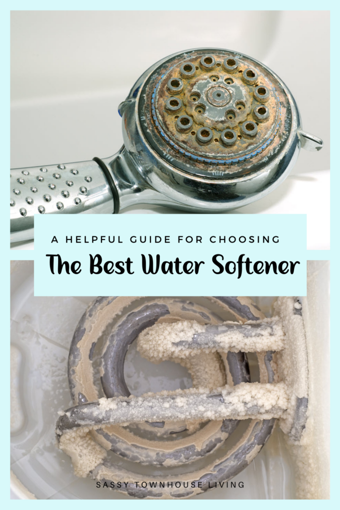 A Helpful Guide For Choosing The Best Water Softener - Sassy Townhouse Living