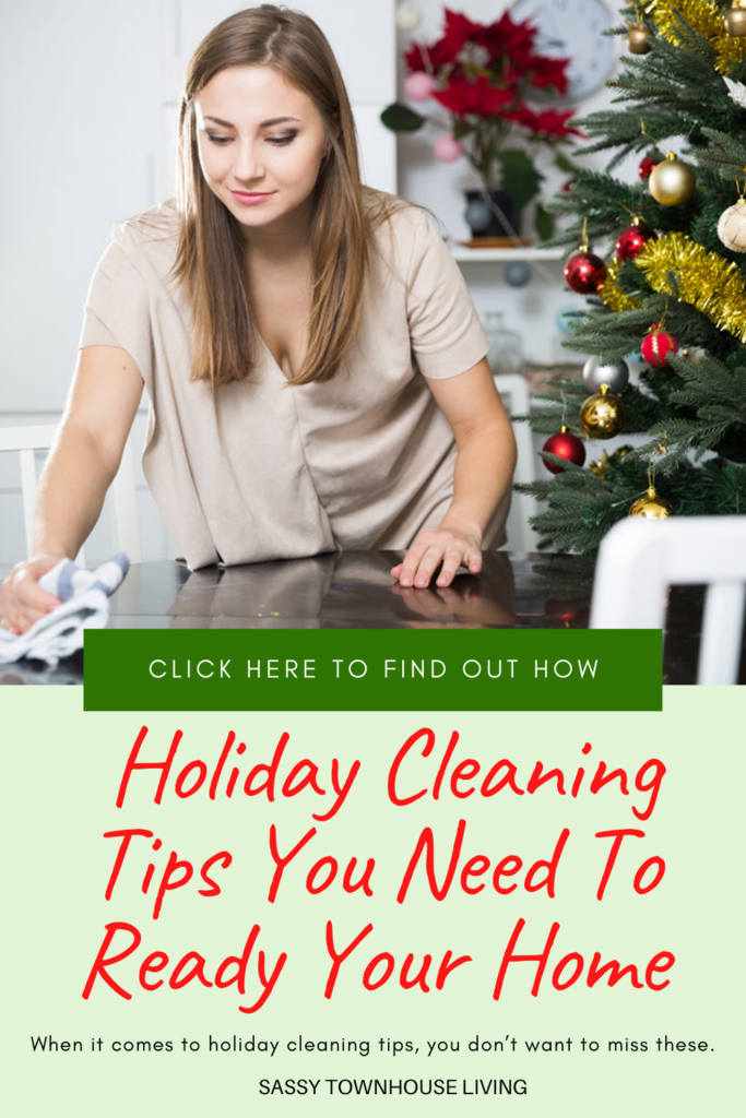 Holiday Cleaning Tips You Need To Ready Your Home - Sassy Townhouse Living