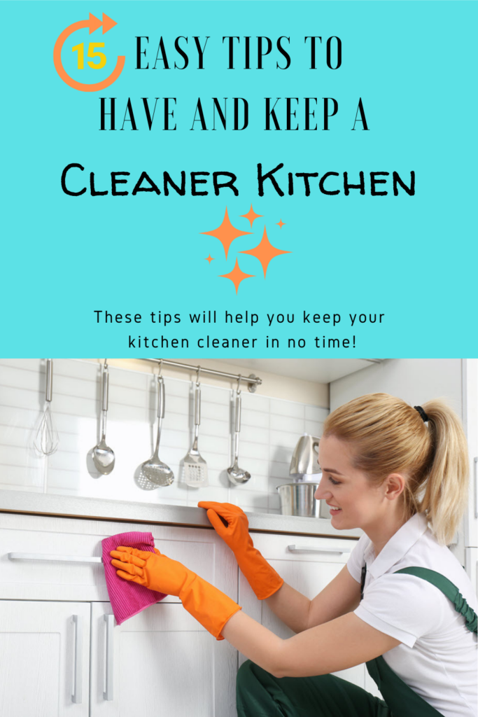 15 Easy Tips To Have And Keep A Cleaner Kitchen - Sassy Townhouse Living