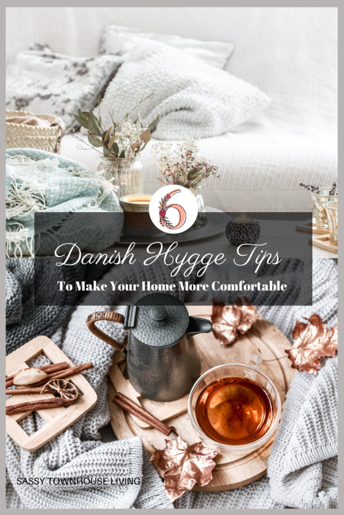 6 Danish Hygge Tips To Make Your Home More Comfortable - Sassy Townhouse Living