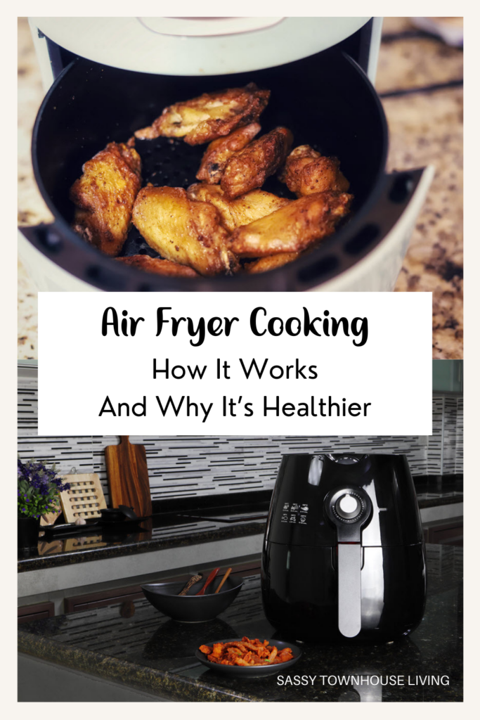 Air Fryer Cooking How It Works And Why It's Healthier - Sassy Townhouse Living