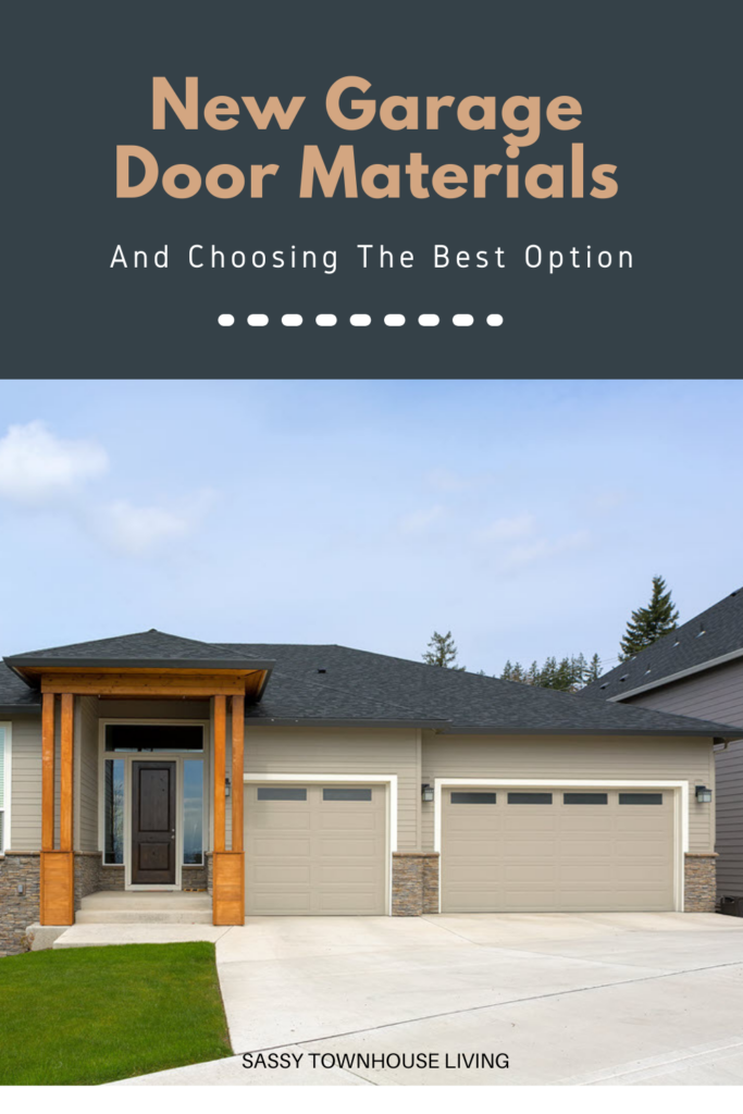 New Garage Door Materials And Choosing The Best Option - Sassy Townhouse Living
