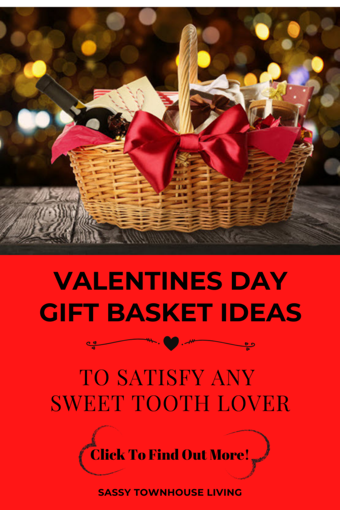 Valentines Day Gift Basket Ideas To Satisfy Any Sweet Tooth Lover - Sassy Townhouse Living