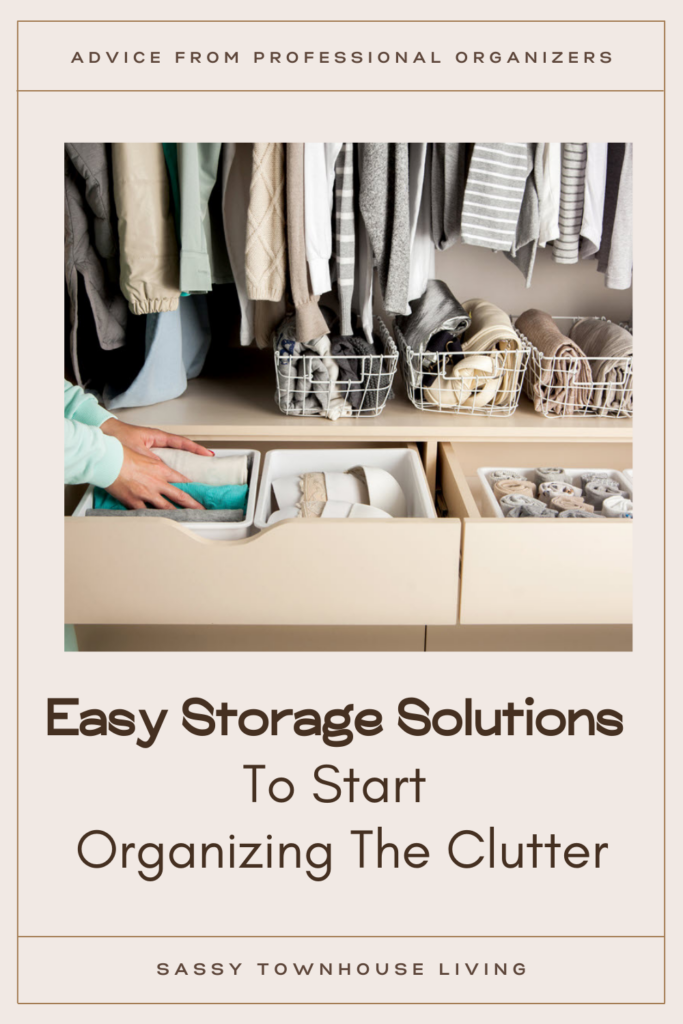 Easy Storage Solutions To Start Organizing The Clutter - Sassy Townhouse Living